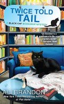 Twice Told Tail: A Black Cat Bookshop Mystery - Ali Brandon