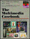 The Multimedia Casebook/Book and Cd-Rom (V N R Computer Library) - Mary Fallenstein Hellman, Wilma Roberts James, W. R. James