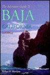 Adventure Guide to Baja California - Wilbur H. Morrison