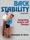 Back Stability: Integrating Science and Therapy - Christopher M. Norris