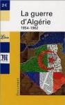 La guerre d'Algérie, 1954-1962 - Collectif