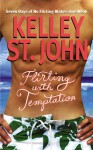 Flirting with Temptation - Kelley St. John