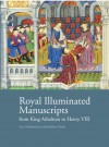 Royal Illuminated Manuscripts: From King Athelstan to Henry VIII - Scot McKendrick, Kathleen Doyle