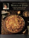 Paula Wolfert's world of food: A collection of recipes from her kitchen, travels, and friends - Paula Wolfert
