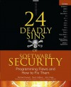 24 Deadly Sins of Software Security: Programming Flaws and How to Fix Them - Michael Howard, David LeBlanc, John Viega