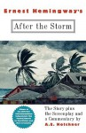 Ernest Hemingway's After the Storm: The Story plus the Screenplay and a Commentary - Ernest Hemingway, A.E. Hotchner