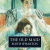 The Old Maid - Edith Wharton, Eleanor Bron