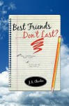 Best Friends....Don't Last? - J. Charles