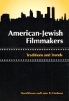 American-Jewish Filmmakers: Traditions and Trends - David Desser, Lester D. Friedman