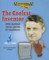 The Coolest Inventor: Willis Haviland Carrier and His Air Conditioner - Alison Eldridge, Stephen Eldridge
