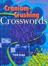 Cranium-Crushing Crosswords - Frank Longo