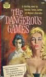 The Dangerous Games - Tereska Torrès, Meyer Levin