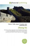 Zheng He - Agnes F. Vandome, John McBrewster, Sam B Miller II