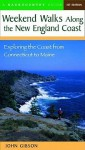 Weekend Walks Along the New England Coast: Exploring the Coast from Connecticut to Maine - John C.L. Gibson