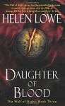 Daughter of Blood: The Wall of Night Book Three - Helen Lowe