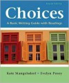 Choices 4th (fourth) edition Text Only - Kate Mangelsdorf