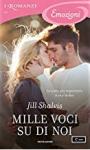 Mille voci su di noi (I Romanzi Emozioni) (Serie Animal Magnetism Vol. 4) - Jill Shalvis, Cecilia Scerbanenco