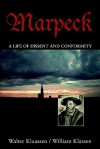 Marpeck: A Life of Dissent and Conformity - Walter Klaassen, William Klassen