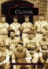 Clover (SC) (Images of America) - Karan M. Robinson, Christina Stiles