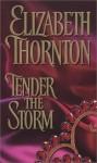 Tender the Storm (Deveraux Trilogy #1) - Elizabeth Thornton