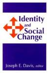 Identity and Social Change - Joseph E. Davis