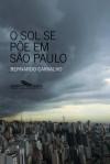 O sol se põe em São Paulo - Bernardo Carvalho