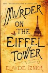 Murder on the Eiffel Tower - Claude Izner