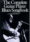The Complete Guitar Player Blues Songbook - Arthur Dick