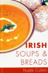 Irish Soups & Breads: Traditional Irish Recipes - Nuala Cullen