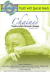 Chained: Youth with Chronic Disorders - Autumn Libal, Laurie Glader, Carolyn Bridgemahon