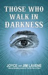 Those Who Walk In Darkness (Jacks Jackson Mystery Book 1) - Joyce Lavene, Jim Lavene, Jeni Chappelle