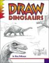 Draw Dinosaurs (Learn to Draw) - Doug Dubosque