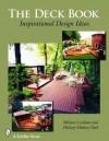 The Deck Book: Inspirational Design Ideas - Melissa Cardona, Hickory Dickory Decks