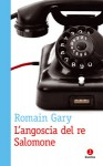 L'angoscia del re Salomone - Romain Gary, Augusto Donaudy, Luca De Angelis
