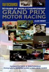 Autocourse 50 Years of World Championship Grand Prix Motor Racing - Alan Henry