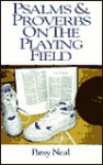 Psalms & Proverbs on the Playing Field - Patsy Neal