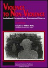 Violence to Non-Violence: Individual Perspectives, Communal Voices - William Kelly