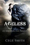 Ageless (An Immortal End Prequel) - Cege Smith