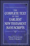 The Complete Text of the Earliest New Testament Manuscripts - Philip Wesley Comfort