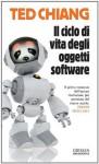 Il ciclo di vita degli oggetti software (Odissea. Fantascienza) (Italian Edition) - Ted Chiang, F. Lato