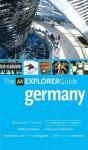 The AA Explorer Guide: Germany - John Ardagh, Teresa Fisher