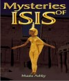 The Mysteries of Isis: The Ancient Egyptian Philosophy of Self-Realization - Muata Ashby