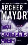 The Sniper's Wife (Joe Gunther #13) - Archer Mayor