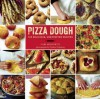 Pizza Dough: 100 Delicious, Unexpected Recipes - Gabi Moskowitz, Frankie Frankeny