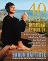 40 Days to Personal Revolution: A Breakthrough Program to Radically Change Your Body and Awaken the Sacred Within Your Soul - Richard Corman, Baron Baptiste