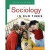 Kendall 'Sociology in Our Times' - 6th (Sixth) Edition (2007) - Diana Kendall