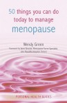 50 Things You Can Do Today to Manage Menopause (Personal Health Guides) - Wendy Green