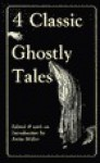 Four Classic Ghostly Tales - Anita Miller
