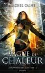 Vague de chaleur (Les gardiens des éléments, #2) - Rachel Caine