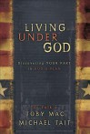 Living Under God: Discovering Your Part in God's Plan - Michael Tait